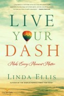 Live Your Dash, by Linda Ellis